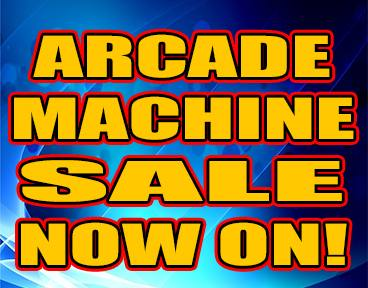 ARCADE MACHINE SALE NOW ON!