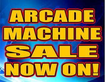 ARCADE MACHINE SALE NOW ON!